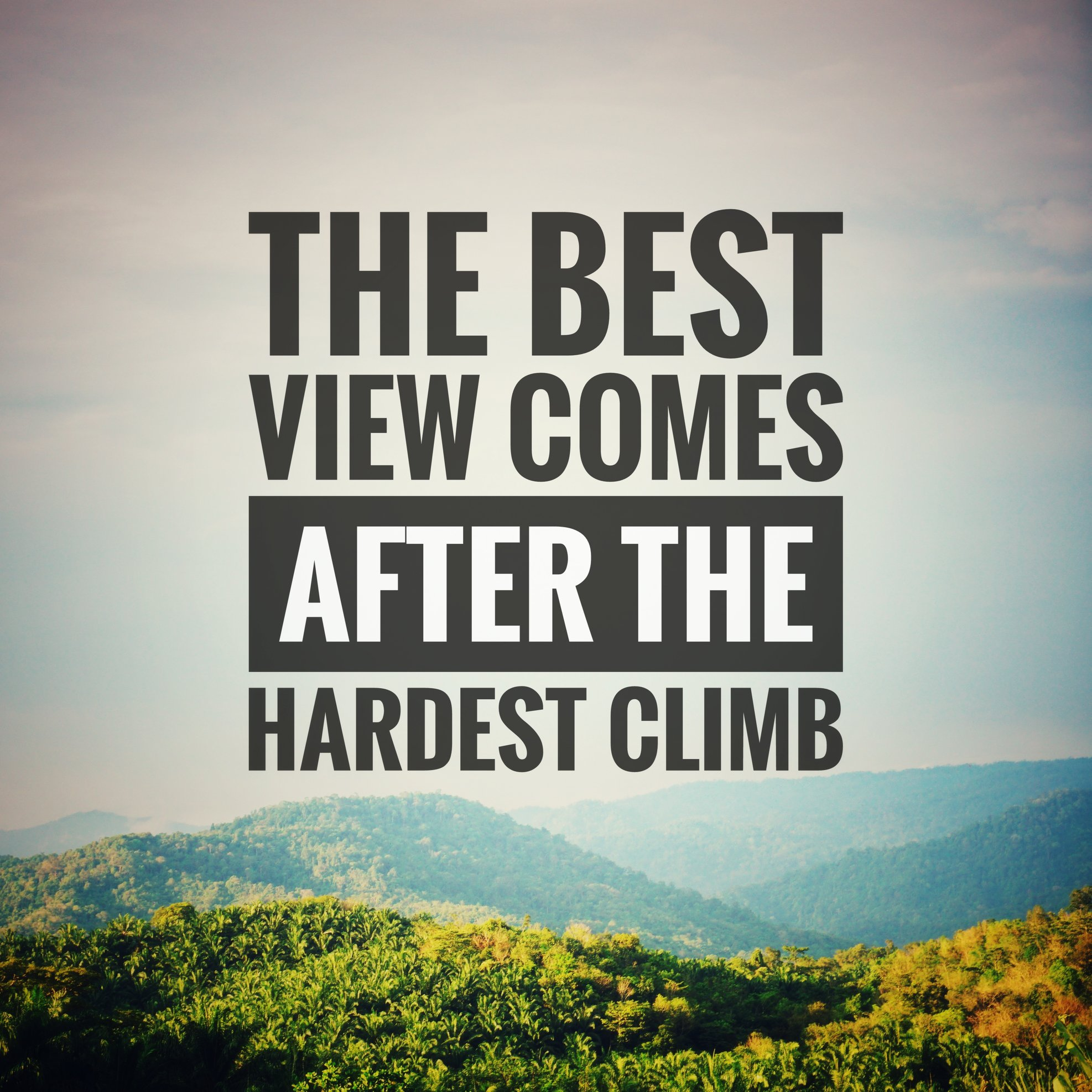 The best view comes after the hardest