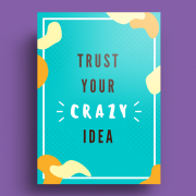 trust-your-crazy-idea...-it-works-for-us-so-i