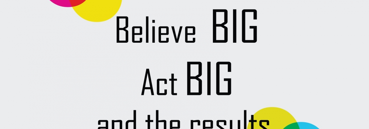 thinkbig-if-you-think-small-you-will-achieve-so