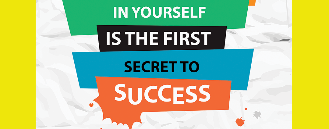 believe-in-yourself-is-the-first-secret-to-success