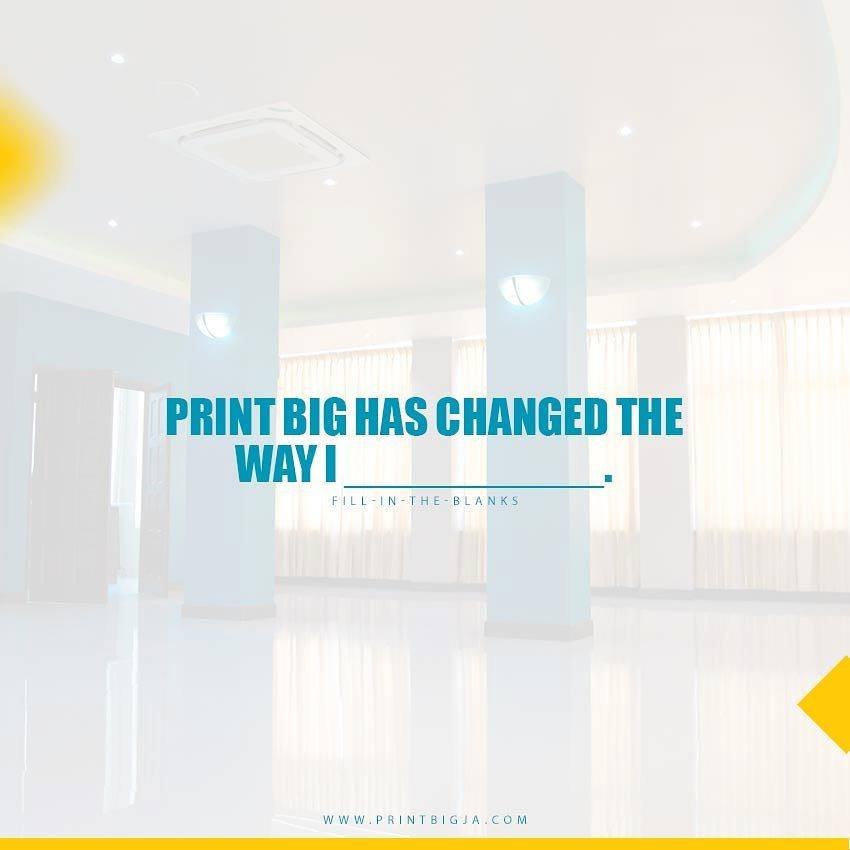 Fill in the blank. Print Big has changed the