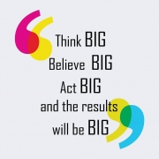 thinkbig-if-you-think-small-you-will-achieve-something-small