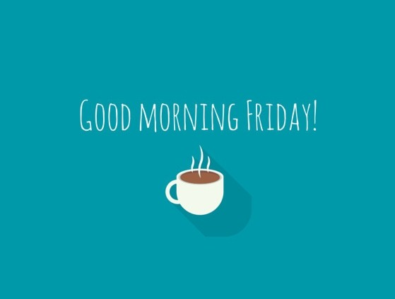 Good Morning Its Friday What are your weekend plans tgif